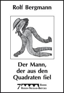 Bergmann: Der Mann, der aus den Quadraten fiel